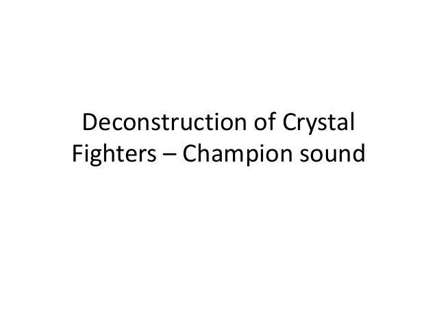 Deconstruction of CrystalFighters – Champion sound