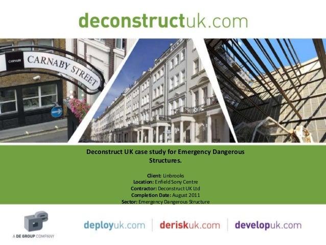 Deconstruct UK case study for Emergency Dangerous                    Structures.                     Client: Linbrooks    ...