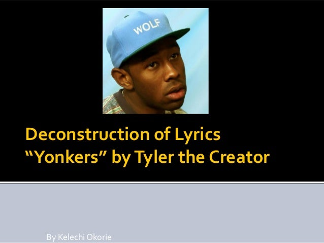 "Deconstruction of Lyrics ""Yonkers"" byTyler the Creator By Kelechi Okorie"