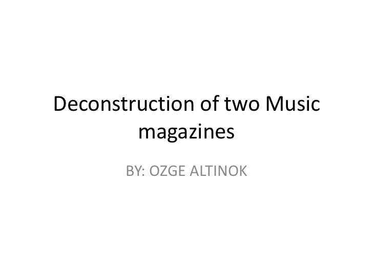 Deconstruction of two Music        magazines       BY: OZGE ALTINOK