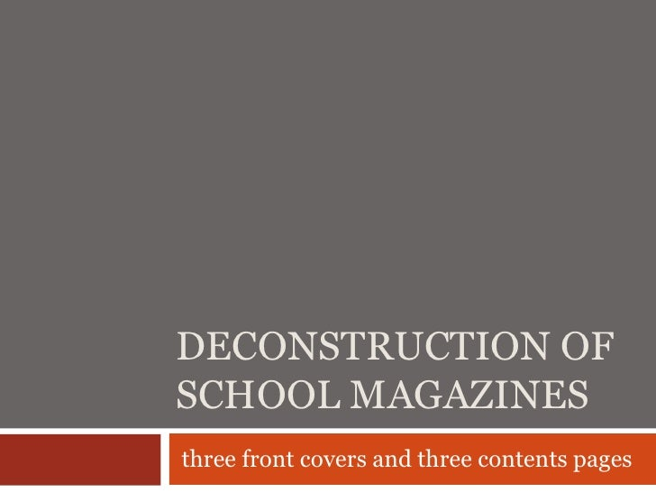 DECONSTRUCTION OFSCHOOL MAGAZINESthree front covers and three contents pages