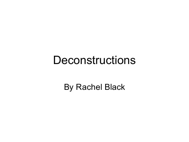 Deconstructions By Rachel Black