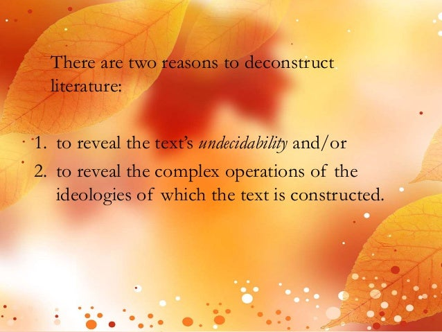 deconstructive essay Derrida and deconstruction  so deconstructive reading begins  that is the topic of the essay and the aspect of it that we still find derrida worrying.