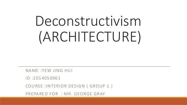 Deconstructivism Characteristics of an interior designer