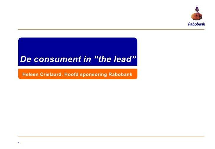 """De consument in """"the lead"""" Heleen Crielaard. Hoofd sponsoring Rabobank"""