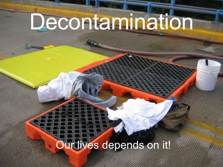 Decontamination Our lives depends on it!