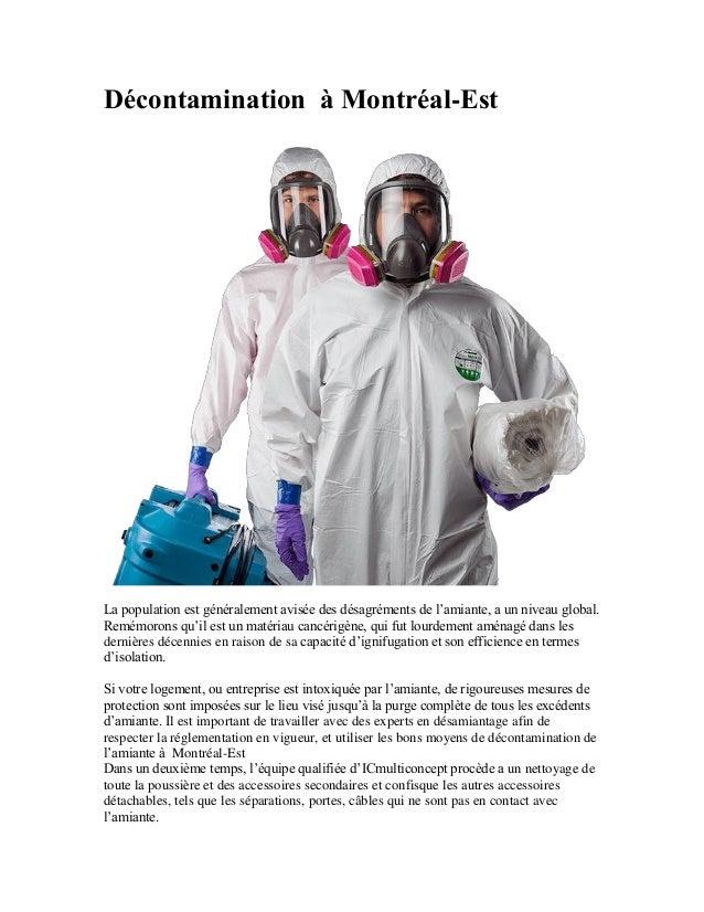 Décontamination à Montréal-Est La population est généralement avisée des désagréments de l'amiante, a un niveau global. Re...