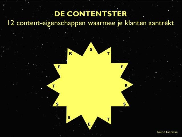 DE CONTENTSTER 12 content-eigenschappen waarmee je klanten aantrekt  R  S  T  E  E  R  T  S  S R E  T Arend Landman