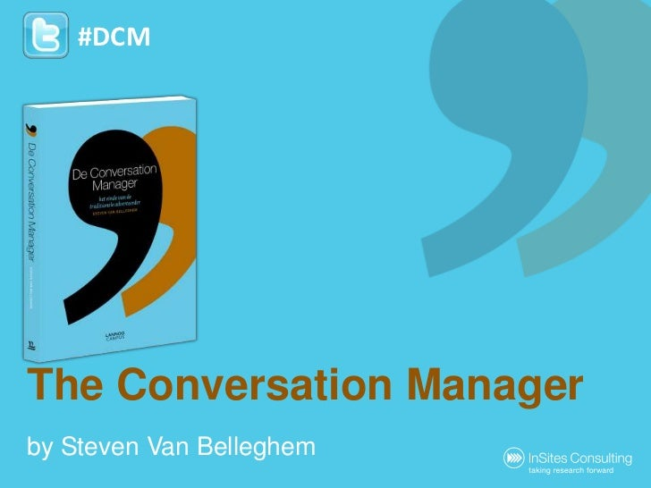 The Conversation Manager<br />by Steven Van Belleghem<br />#DCM<br />