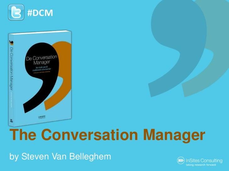 The Conversation Manager<br />by Steven Van Belleghem<br />#DCM<br />