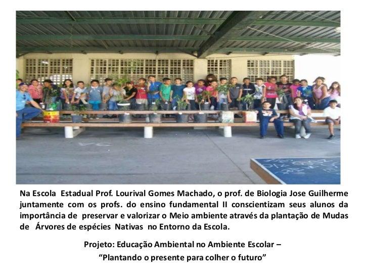 Na Escola Estadual Prof. Lourival Gomes Machado, o prof. de Biologia Jose Guilhermejuntamente com os profs. do ensino fund...