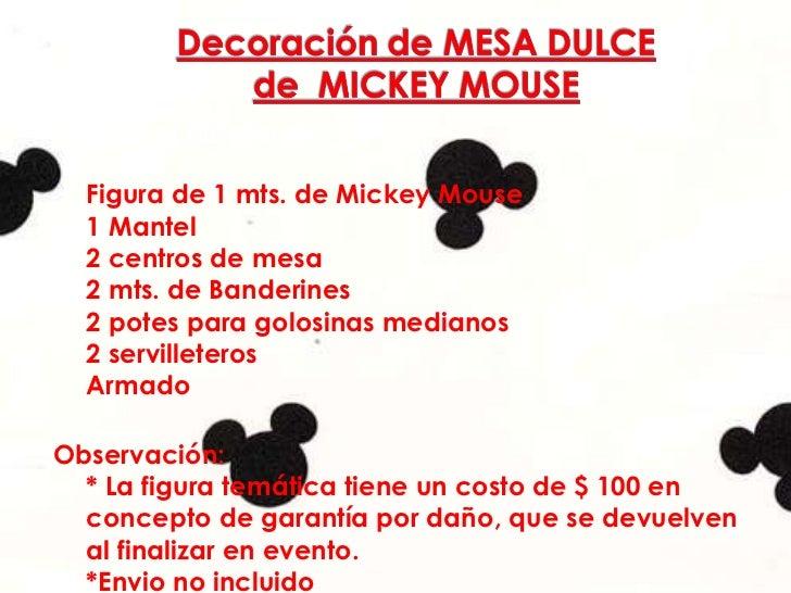 <ul><li>Incluye el alquiler de: Figura de 1 mts. de Mickey Mouse  1 Mantel  2 centros de mesa 2 mts. de Banderines 2 potes...