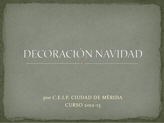 por C.E.I.P. CIUDAD DE MÉRIDA          CURSO 2012-13