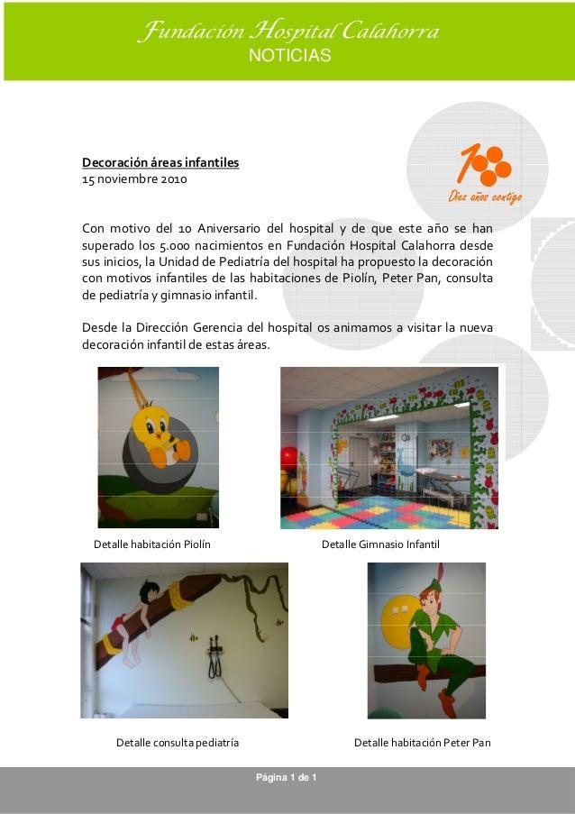 Fundación Hospital Calahorra NOTICIAS Página 1 de 1 Página 1 de 1 Decoración áreas infantiles 15 noviembre 2010 Con motivo...