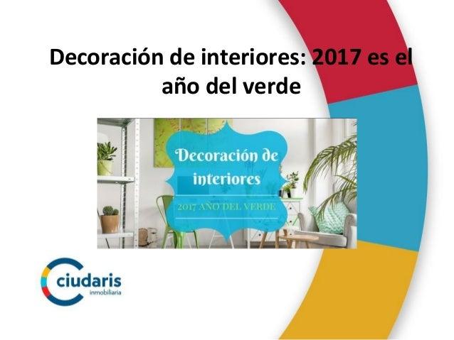 Decoraci n de interiores 2017 es el a o del verde for Decoracion de interiores verde