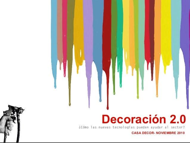 decoración 2.0- ¿cómo las nuevas tecnologías pueden influir en el sector? Decoración 2.0¿Cómo las nuevas tecnologías pueden...