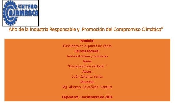 """Año de la Industria Responsable y Promoción del Compromiso Climático""""  Modulo:  Funciones en el punto de Venta  Carrera té..."""