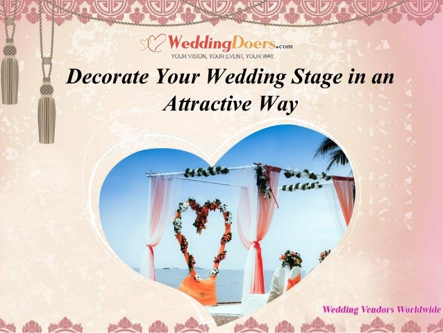 Decorate Your Wedding Stage in an Attractive Way