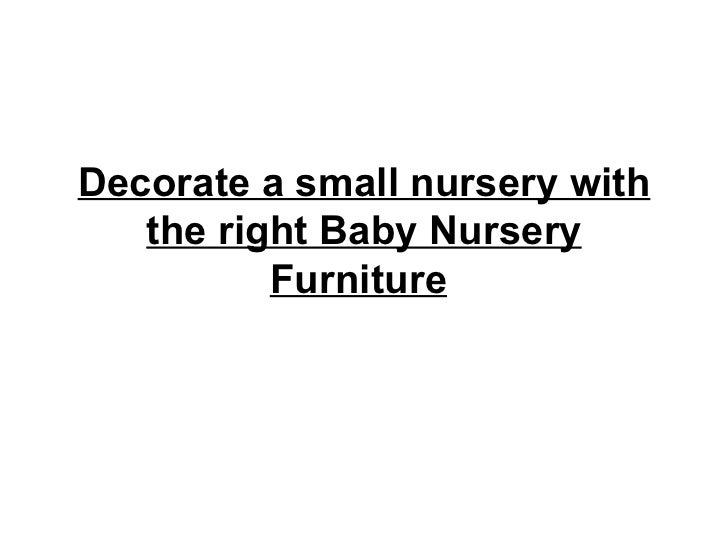 Decorate a small nursery with   the right Baby Nursery          Furniture