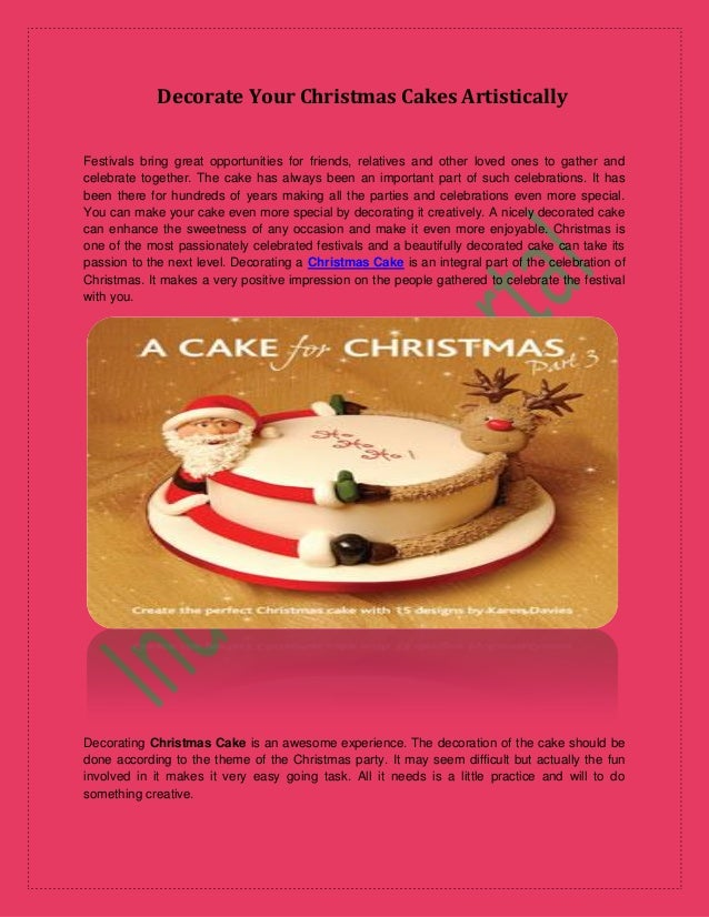 Decorate Your Christmas Cakes Artistically Festivals bring great opportunities for friends, relatives and other loved ones...