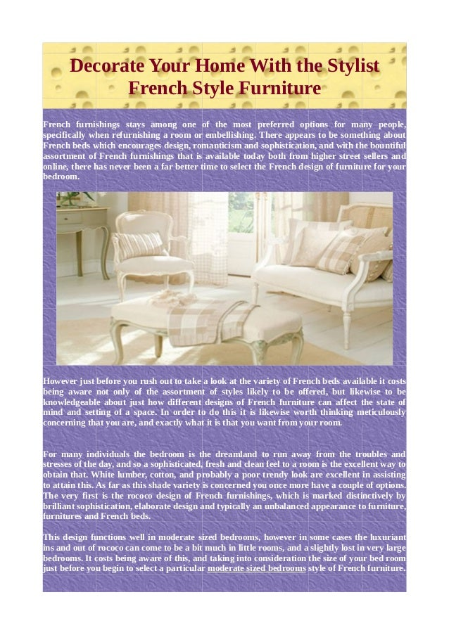 Decorate Your Home With The Stylist French Style Furniture French  Furnishings Stays Among One Of The ...