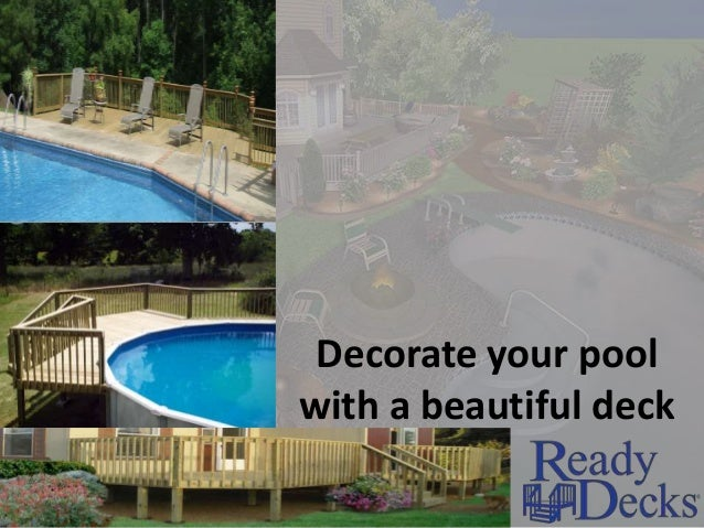 Decorate your pool with a beautiful deck