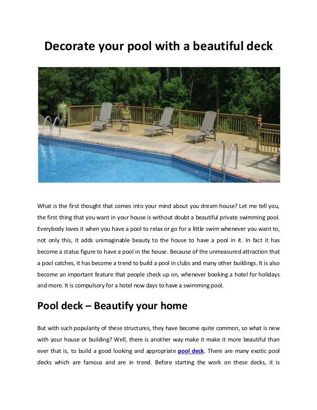 Decorate your pool with a beautiful deck What is the first thought that comes into your mind about you dream house? Let me...