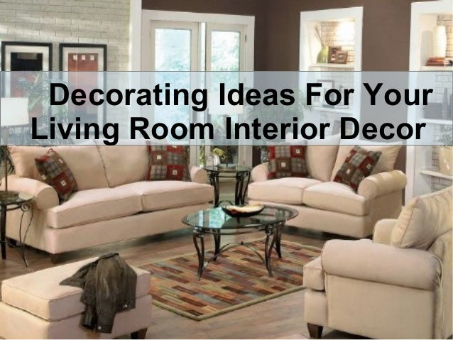 Decorating ideas for your living room interior decor Ideas to decorate your room