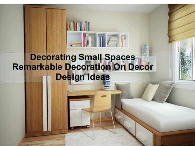 Decorating Small Spaces Remarkable Decoration On Decor Design Ideas ... Part 85