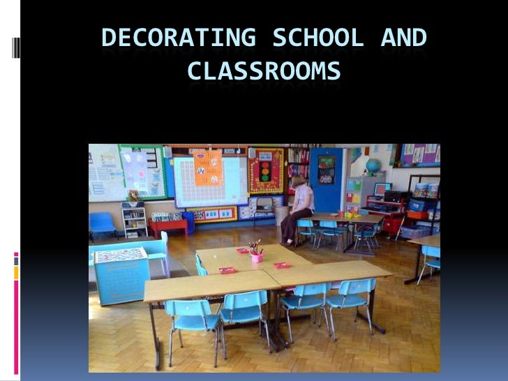 decorating school and classrooms