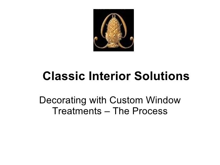 Classic Interior Solutions Decorating with Custom Window Treatments – The Process