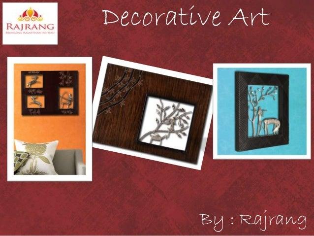Decorative Art  By : Rajrang
