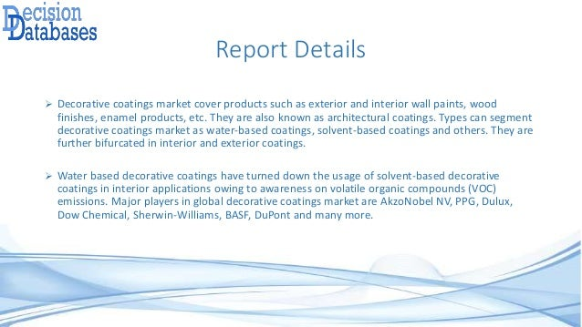 Report Details  Decorative coatings market cover products such as exterior and interior wall paints, wood finishes, ename...