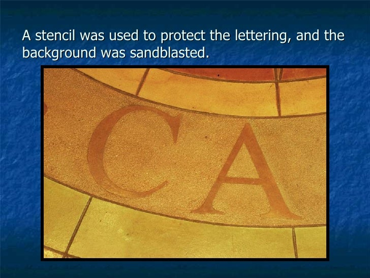A stencil was used to protect the lettering, and the background was sandblasted.
