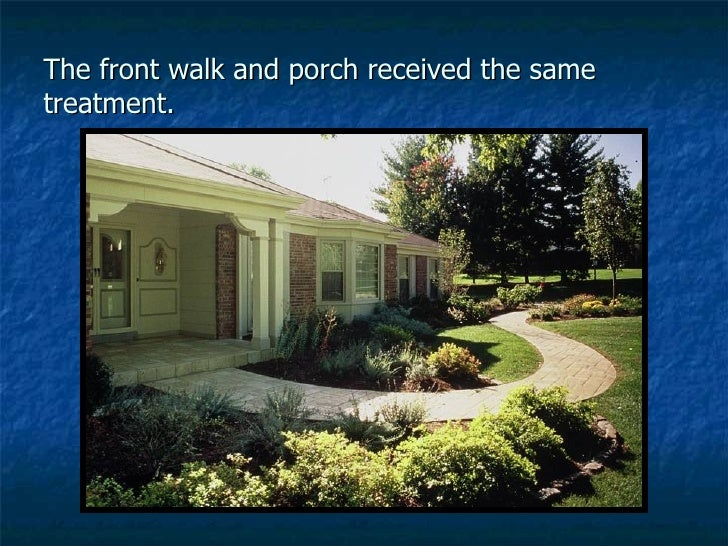 The front walk and porch received the same treatment.