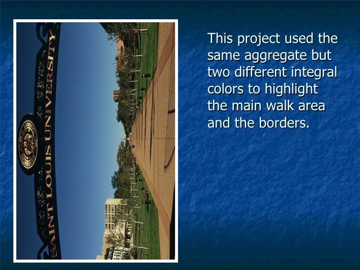 This project used the same aggregate but two different integral colors to highlight the main walk area and the borders.