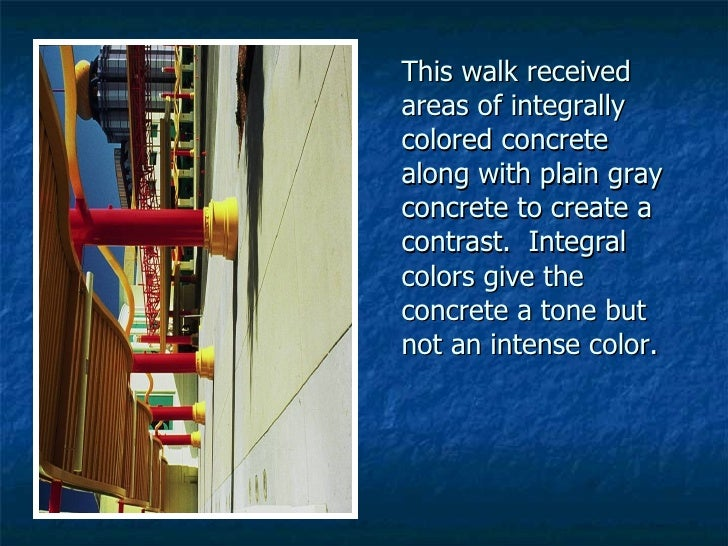 This walk received areas of integrally colored concrete along with plain gray concrete to create a contrast.  Integral col...