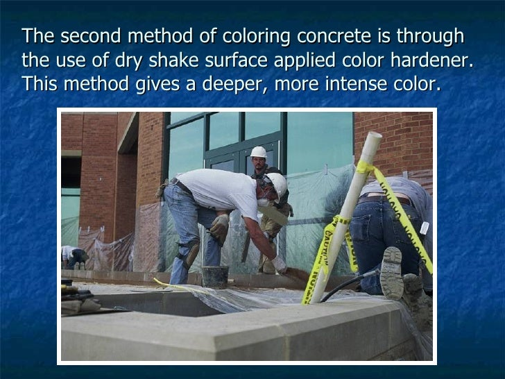 The second method of coloring concrete is through the use of dry shake surface applied color hardener.  This method gives ...