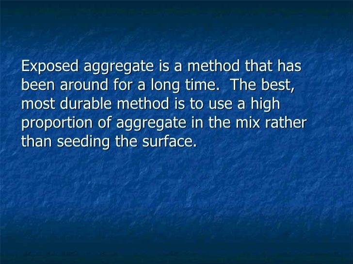 Exposed aggregate is a method that has been around for a long time.  The best, most durable method is to use a high propor...
