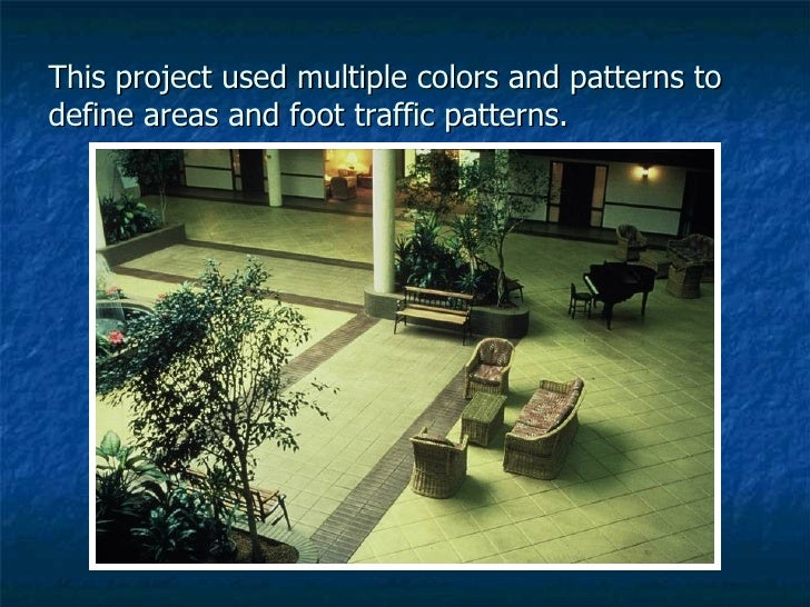 This project used multiple colors and patterns to define areas and foot traffic patterns.