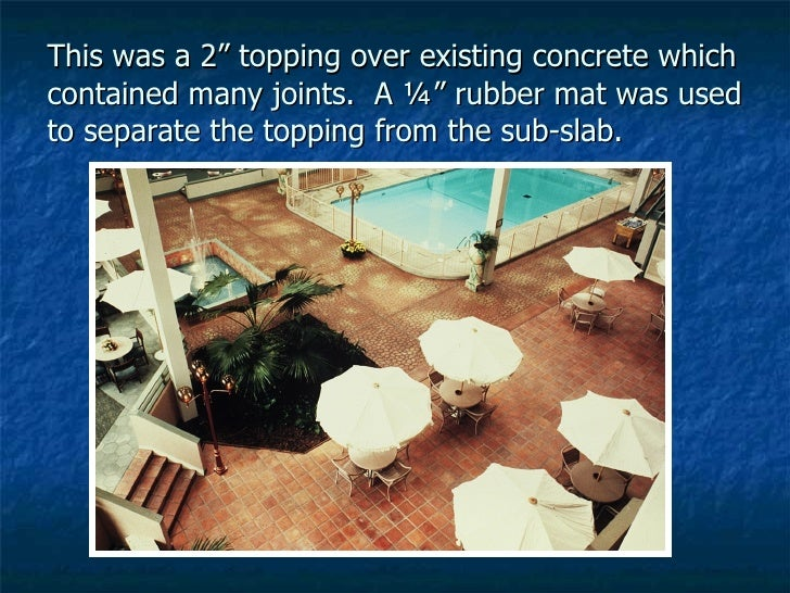 """This was a 2"""" topping over existing concrete which contained many joints.  A ¼"""" rubber mat was used to separate the toppin..."""