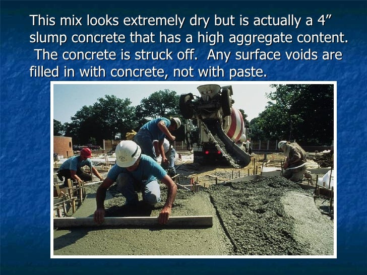 """<ul><li>This mix looks extremely dry but is actually a 4"""" slump concrete that has a high aggregate content.  The concrete ..."""