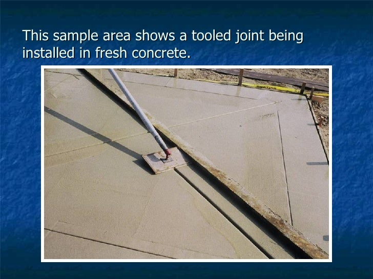 This sample area shows a tooled joint being installed in fresh concrete.