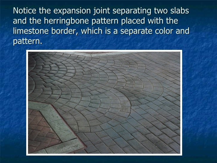 Notice the expansion joint separating two slabs and the herringbone pattern placed with the limestone border, which is a s...