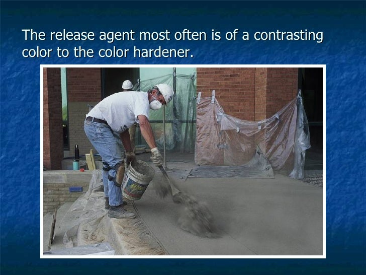 The release agent most often is of a contrasting color to the color hardener.