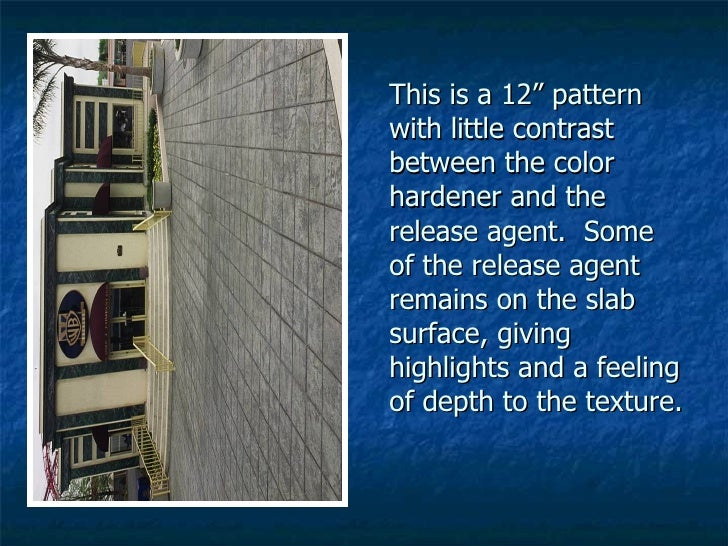 """This is a 12"""" pattern with little contrast between the color hardener and the release agent.  Some of the release agent re..."""