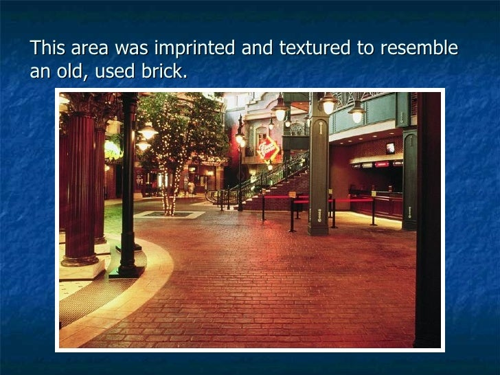 This area was imprinted and textured to resemble an old, used brick.