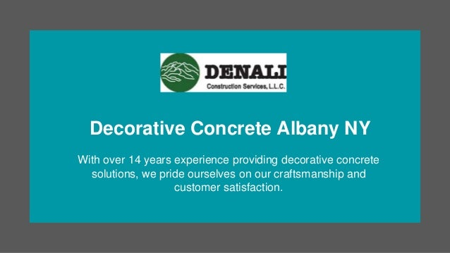 Decorative Concrete Albany NY With over 14 years experience providing decorative concrete solutions, we pride ourselves on...