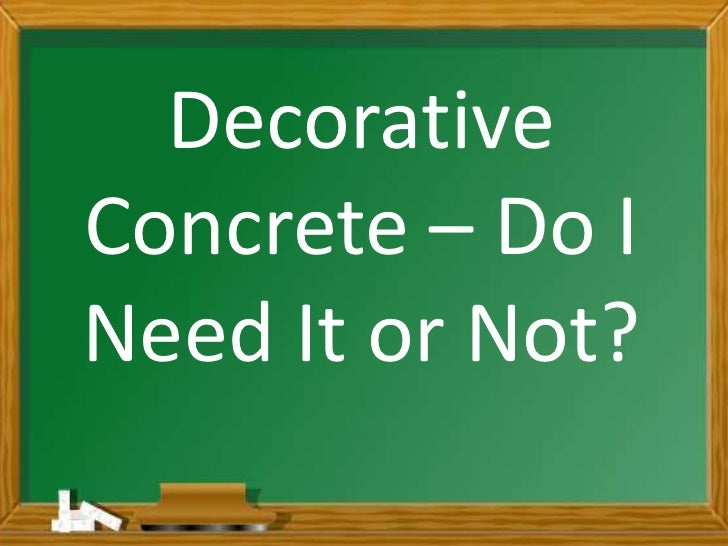 DecorativeConcrete – Do INeed It or Not?