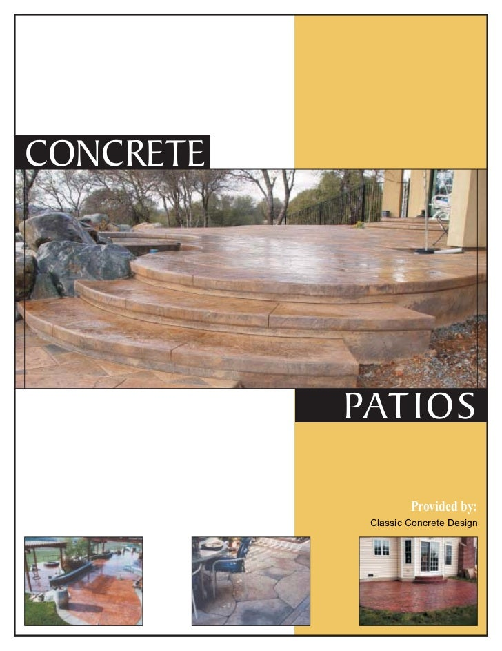 CONCRETE           PATIOS                    Provided by:            Classic Concrete Design